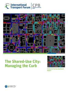 "Cover of the report ""The Shared-use City: Managing the Curb"" (International Transport Forum, 2018)"